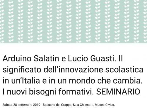 Arduino Salatin e Lucio Guasti. Il significato dell'innovazione scolastica. I nuovi bisogni formativi. SEMINARIO